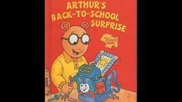 ARTHUR READ RECEIVES A BACK TO SCHOOL SURPRISE