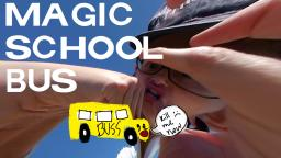 MAGIC SCHOOL BUS IS TRASH