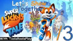 Let´s Show Together super lucky´s tale - Mit ToolaRoolaPlay (1/3)