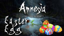 Amnesia: The Dark Descent -  Easter Egg