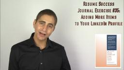 213 Resume Success Journal Exercise 35 Adding More Items to Your LinkedIn Profile