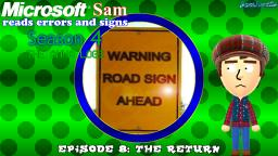 Microsoft Sam reads errors and signs (S4E8): The Return