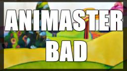 Animaster Bad?!?!??!?!?!?! (and a serious rant) (VLARE REUPLOAD)