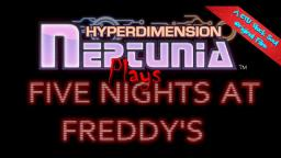 Hyperdimension Neptunia Plays Five Nights at Freddys 1