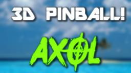 Axol Plays 3D Pinball!