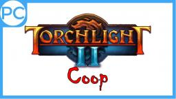 Coop Lets Play Torchlight II - Windows 10 - #038