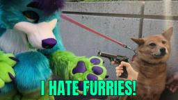 I HATE FURRIES!