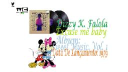 DIZZY K. FALOLA _ EXCUSE ME BABY  VIDEO CLIPE