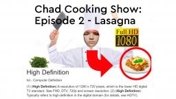 (HD) Chad Cooking Show: Episode 2 - Lasagna