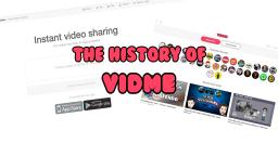 The History of Vidme