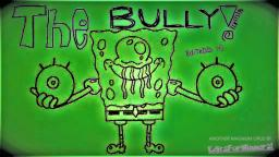 SpongeBob Edited - The Bully (REUPLOAD)