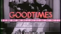 GoodTimes Home Video logo (1990) [The Three Stooges variant] (Standard Pitch)