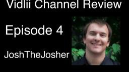 Vidlii Channel Review Episode 4: JoshTheJosher