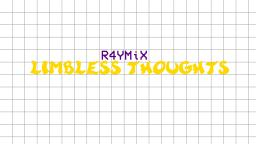 R4YMiX - Limbless Thoughts