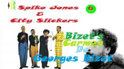 SPIKE JONES & CITY SLICKERS _ BIZETS CARMEN VIDEO CLIPE