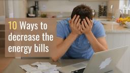 10 Ways to decrease the energy bills