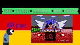 The Angry German Kid Show Episode 1: AGK plays Sonic.exe