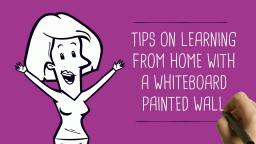 Learning From Home: Tips on Making Use Of Whiteboard Painted Wall