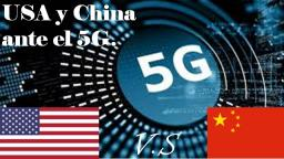 USA y China ante el 5G.