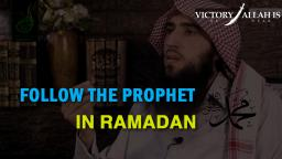 Your Following In Ramadan - How Should It Be?