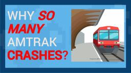 Why So Many Amtrak Derailments?