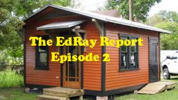 The EdRay Report- Episode 2
