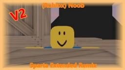 [2018] [V2](Roblox) Noob has a Sparta Extended Remix