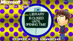 Microsoft Sam reads errors and signs (S3E6): The Ambuscade