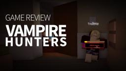 Vampire Hunters Game Review