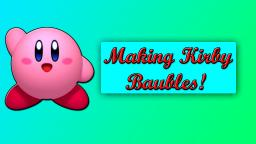 Making Kirby Baubles! 🎨