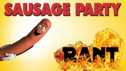 The Sausage Party - WTF Did I Just Watch - RANT REVIEW