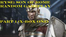 Ryse: Son Of Rome Random Gameplay Part 1 (X-Box One)