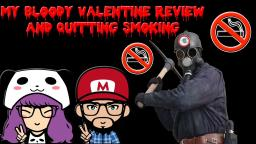 My Bloody Valentine (2009 Reboot) Movie Review And Quitting Smoking (Uploaded On My Other Channel)