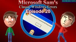 Microsoft Sams Classic Windows Errors (Episode 20)