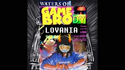 Waters of GameBrodyGrLoVania