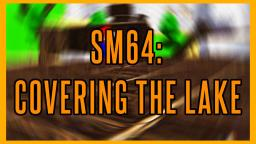 SM64: Covering the Lake