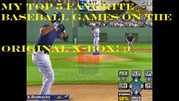 My Top 5 Favorite Baseball Games On The Original X-Box