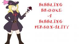 BubblingBrooke- A Bubbling Personality (revised)