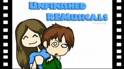 Unfinished REMusicals