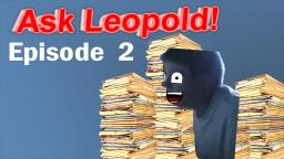 Ask Leopold - Episode 2