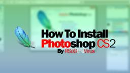 How to install Photoshop CS2 by RSoDtheVirus