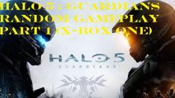 Halo 5 : Guardians Random Gameplay Part 1 (X-Box One)
