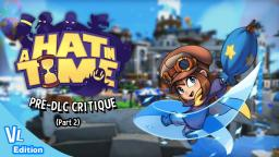 A Hat in Time (Pre-DLC): A Great Comeback to 3D Collect-a-thons (Part 2)