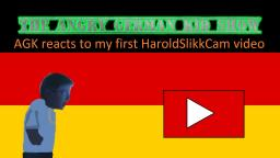 The Angry German Kid Show Episode 8: AGK reacts to my first HaroldSlikkCam video