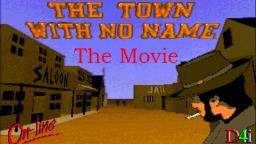 The Town With No Name - The Movie