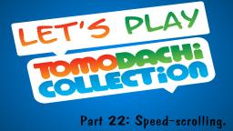 Lets play Tomodachi Collection #22: Speed-scrolling.
