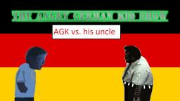 The Angry German Kid Show Episode 10: AGK vs. his uncle