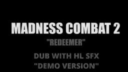 Madness Combat Dub With HL sfx Demo Version