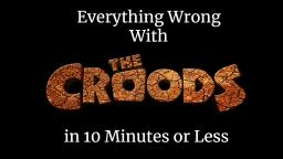 Everything Wrong With The Croods in 10 Minutes or Less
