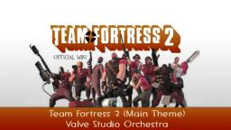 Team Fortress 2 ( Main Theme )